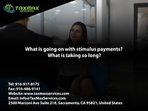 tax services sacramento | taxmax services | What is going on with stimulus payments?