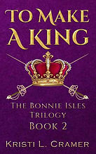To Make a King by Kristi L. Cramer