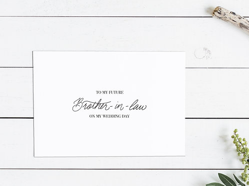 To My Future Brother-In-Law On My Wedding Day Card