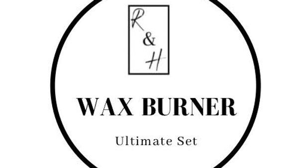 Wax Burner -  Ultimate Set