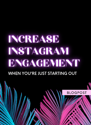 How to Increase Instagram Engagement (When You're Starting Out)