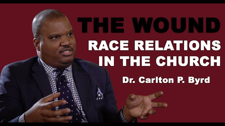 Dr. Carlton P. Byrd - How to talk about Race Relations in the Church