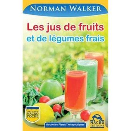Les jus frais de légumes, Dr N. Walker