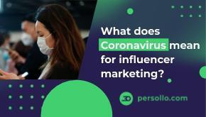 What does Coronavirus mean for influencer marketing?