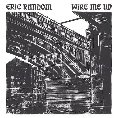Eric Random- Wire Me Up