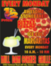Hald Priced Stone Baked Pizza and Margaritas on Monday at Mill Dam Corner Grille!