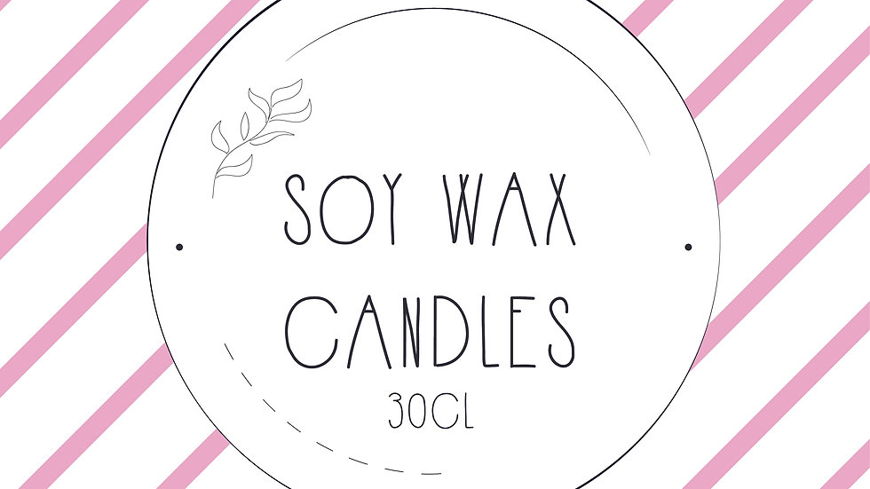 Scented, Soy Wax Candles, 30cl