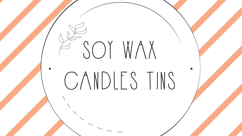 Scented, Soy Wax Candles Tins