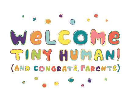 Welcome Tiny Human