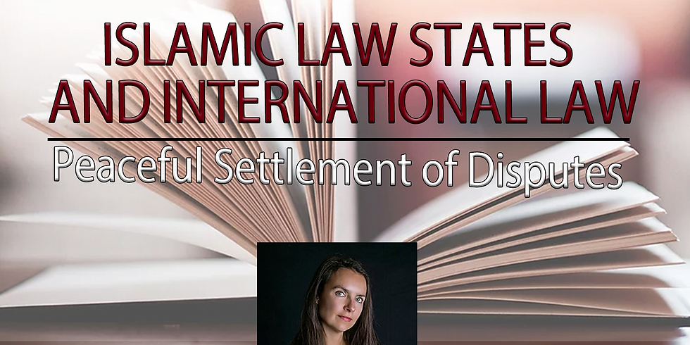 Islamic Law States and International Law: Peaceful Settlement of Disputes
