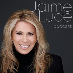 the-jaime-luce-podcast