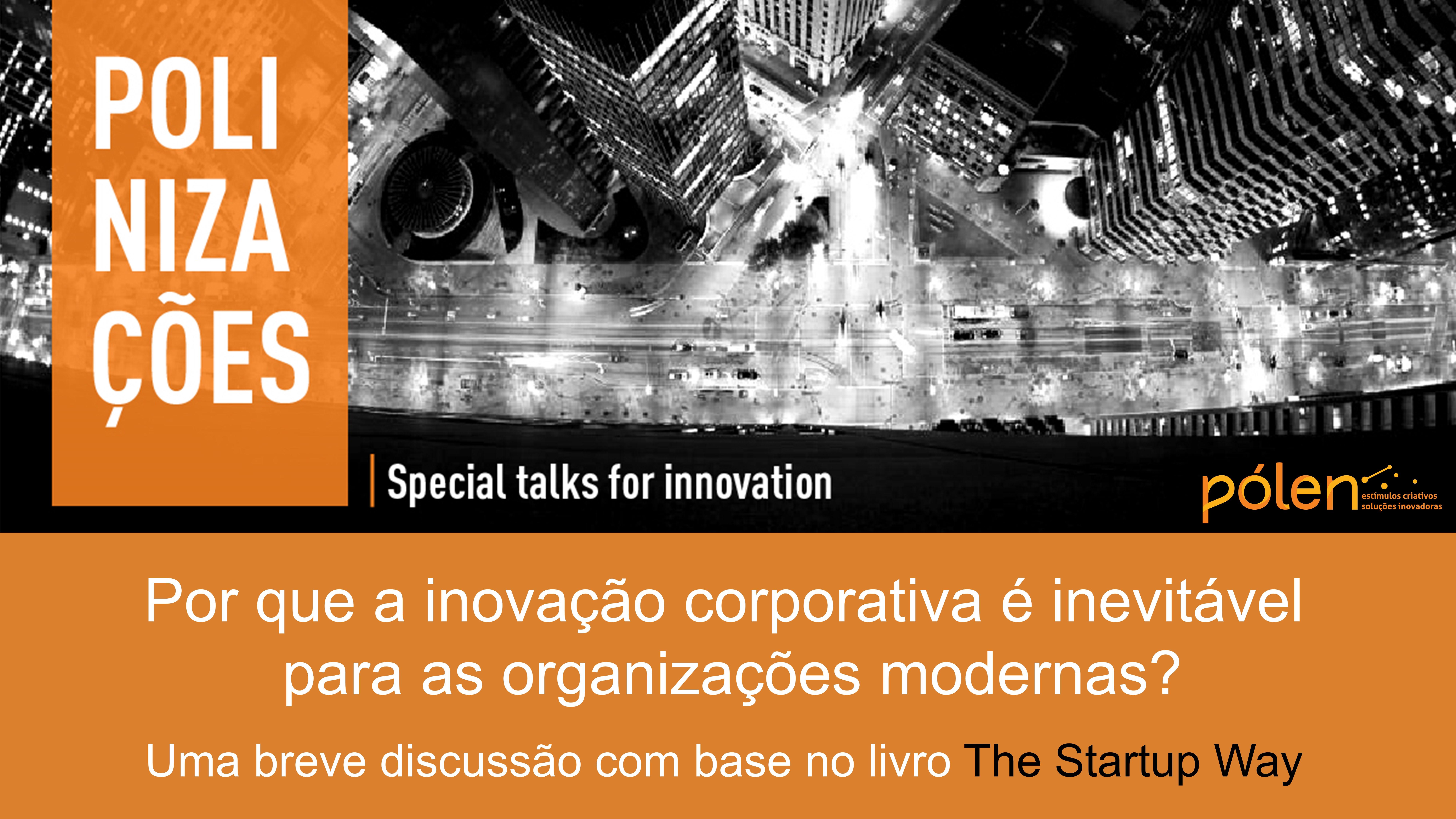 Por que a Inovação Corporativa é inevitável para as Organizações Modernas?