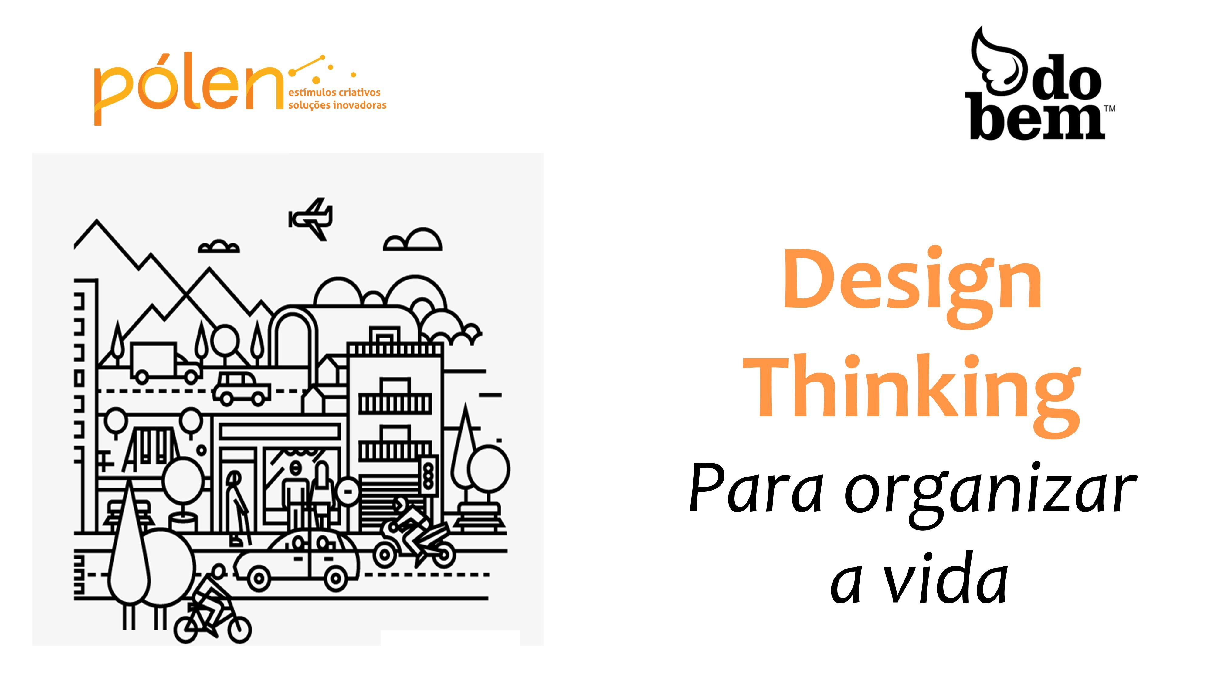Design Thinking para organizar a vida