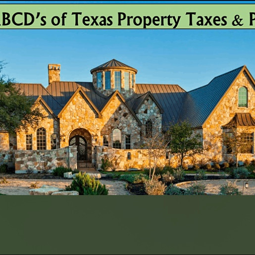 ABCD's of Texas Property Tax Assessments/Appraisals & Protests