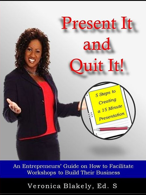Present It and Quit It! Book/Workbook