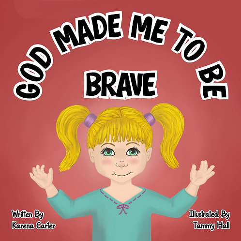 GOD MADE ME TO BE BRAVE PAPERBACK BOOK