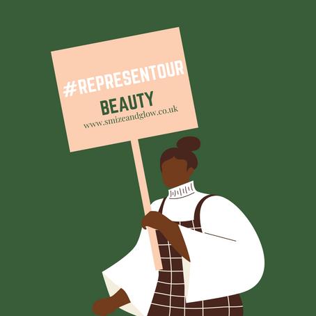 #RepresentOurBeauty