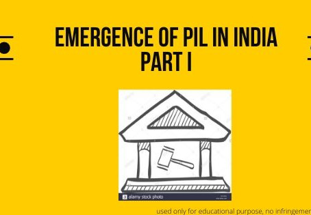 Tracing the Emergence of Public Interest Litigation in India – Part I