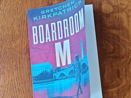 """Book Review: """"Boardroom M,"""" by Gretchen Kirkpatrick — Psych-Thriller Twist on the Classic Spy Novel"""