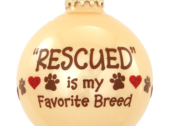 Rescued is My Favorite Breed Glass Ornament