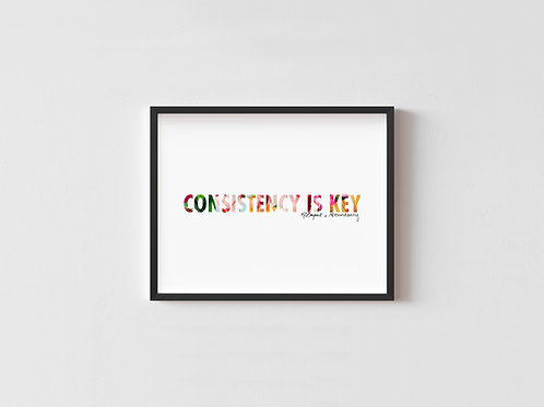 Consistency Is Key Framed Poster