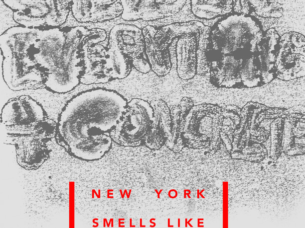 New york smells like everything + concrete