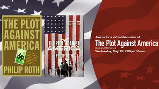 Upcoming Zoom Discussion on The Plot Against America--May 13th