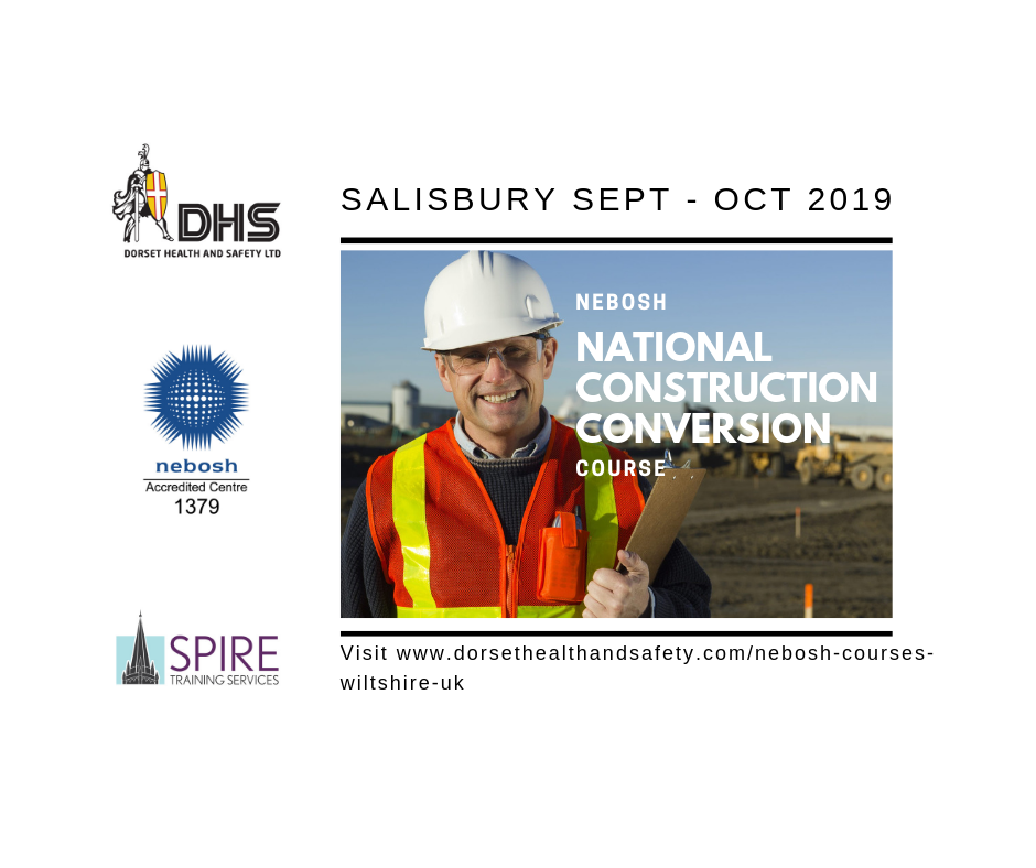 NEBOSH NATIONAL CONSTRUCTION CONVERSION BOLT-ON COURSE WILTSHIRE DORSET HEALTH ND SAFETY LTD