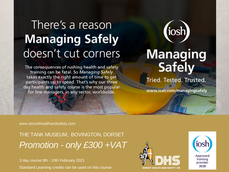 IOSH MANAGING SAFELY COURSE - BOVINGTON, DORSET FEB 2021