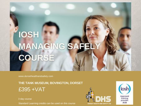 IOSH MANAGING SAFELY COURSE - BOVINGTON, DORSET