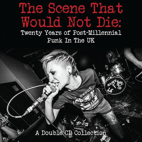 The Scene That Would Not Die - A compilation of UK punk Double CD