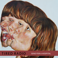 IGN301 Tired Radio - Send for a hospital