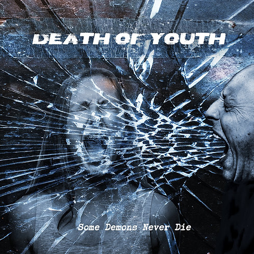 Death Of Youth - Some Demons Never Die CD