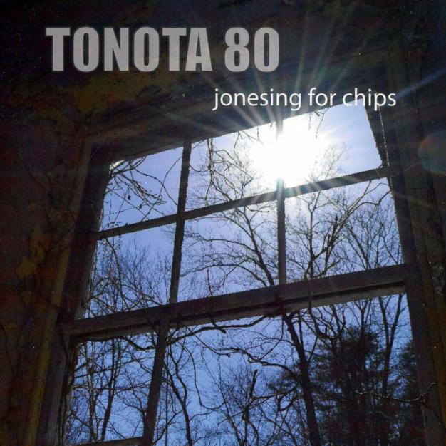 Tonota80 - Jonesing for chips