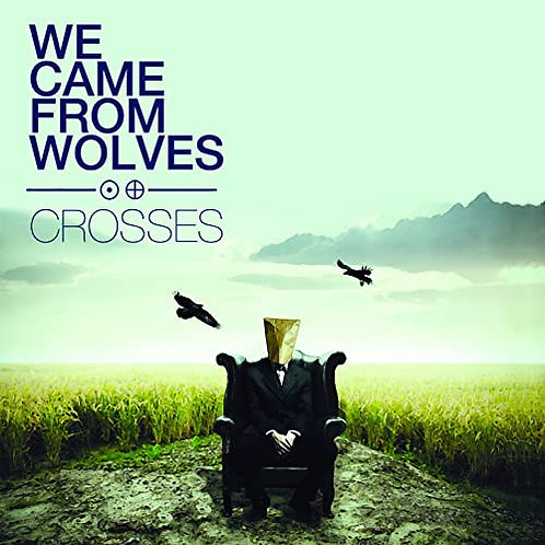 WeCameFromWolves - Crosses CD