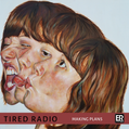 IGN298 Tired Radio - Making plans