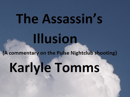 The Assassin's Illusion (A commentary on the Pulse Nightclub shooting)