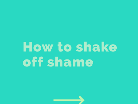 How to shake off shame