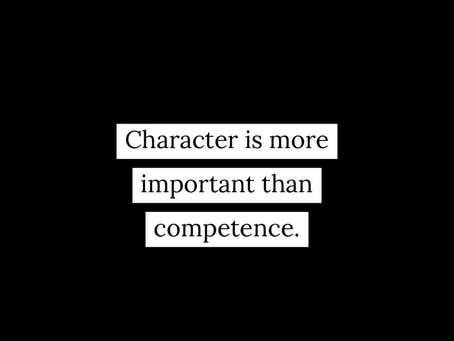 Why character is more important than competence