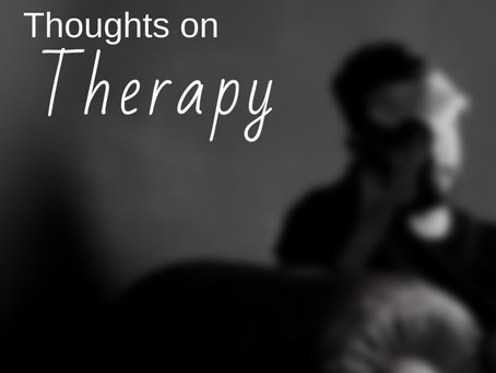 Thoughts on therapy