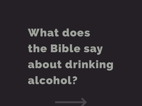 What does the Bible say about drinking alcohol?