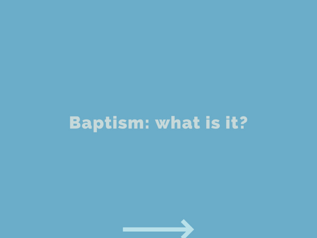 Baptism: what is it?