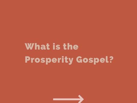 What is the Prosperity Gospel?
