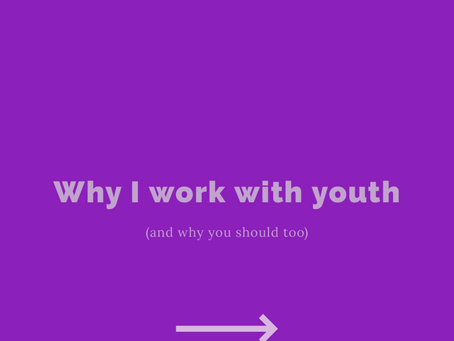 Why I work with youth
