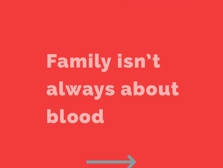 Family isn't always about blood