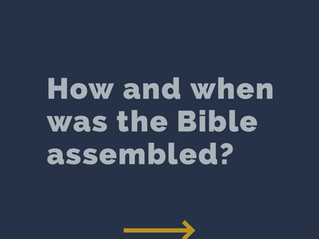 How and when was the Bible assembled?