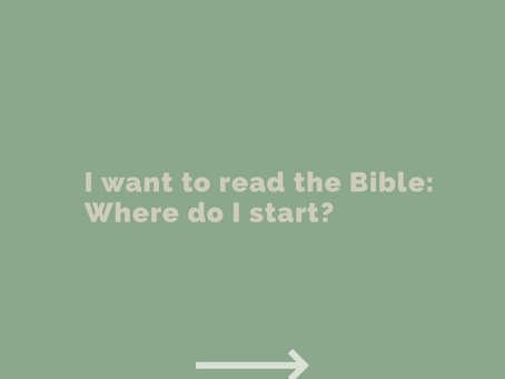 I want to read the Bible: where do I start?