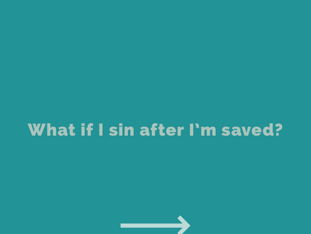 What if I sin after I'm saved?