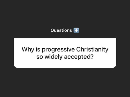 Why is progressive Christianity so widely accepted?