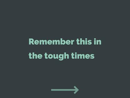 Remember this when times are tough